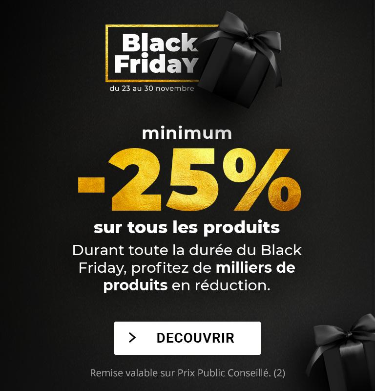 Black Friday - 25% de remise minimum sur tous les produits