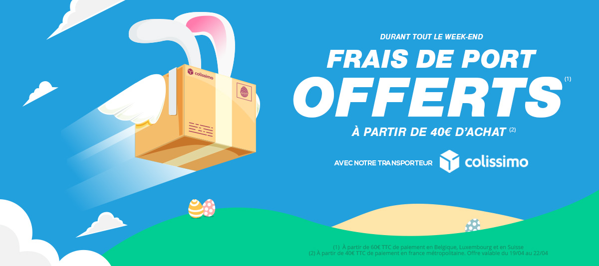 Frais de port offerts à partir de 40€ de paiement en France Métropolitaine et 60€ en Belgique, Luxembourg et Suisse