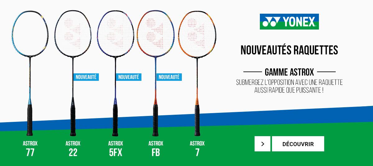 La gamme de raquettes de badminton Yonex Astrox