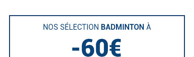 Nos raquettes de badminton en soldes à moins de 60€